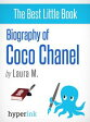 Coco Chanel: Biography of the World's Most Elegant Woman【電子書籍】[ Laura M. ]
