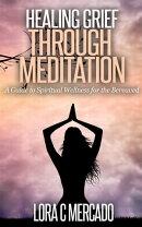 Healing Grief through Meditation