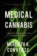 Medical Cannabis: A Balanced, Evidence Based Look Beyond the Propaganda