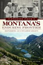 Stories from Montana's Enduring FrontierExploring an Untamed Legacy【電子書籍】[ John Clayton ]