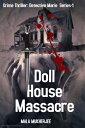 Doll House Massacre【電子書籍】 MALA MUKHERJEE