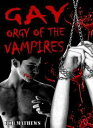 Gay Orgy of the Vampires【電子書籍】[ Rob Mathews ]