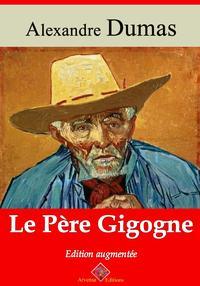 Le p?re GigogneNouvelle ?dition enrichie | Arvensa Editions【電子書籍】[ Alexandre Dumas ]