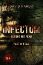 書, 雜誌, 漫畫 - Infectum (Part II: Fear)【電子書籍】[ David Pardo ]
