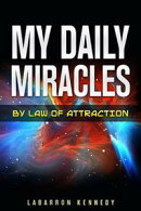 My Daily Miracles By Law Of Attraction: Attraction: How to find motivation? How to use the law of attraction��