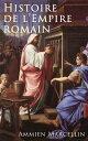 Histoire de l'Empire romainRes gestae: La p?riode romaine de 353 ? 378 ap. J.-C.