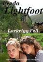 Larkrigg Fellб┌┼┼╗╥╜ё└╥б█[ Freda Lightfoot ]