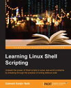 Learning Linux Shell Scripting【電子書籍】[ Ganesh Sanjiv Naik ]