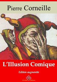 L'illusion comiqueNouvelle ?dition enrichie   Arvensa Editions【電子書籍】[ Pierre Corneille ]