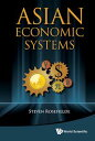 Asian Economic Systems【電子書籍】[ Steven Rosefielde ]