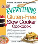 The Everything Gluten-Free Slow Cooker Cookbook: Includes Butternut Squash with Walnuts and Vanilla, Peruvia��