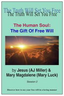 The Human Soul: The Gift of Free Will Session 2