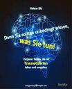 Denn Sie sollten unbedingt wissen, was Sie tunRatgeber f?r alle, die mit Traumatisierten leben und umgehen【電子書籍】[ Anna T..