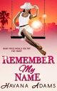 Remember My Name【電子書籍】[ Havana Adams ]