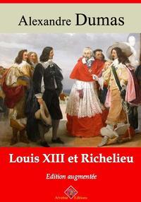 Louis XIII et RichelieuNouvelle ?dition enrichie | Arvensa Editions【電子書籍】[ Alexandre Dumas ]