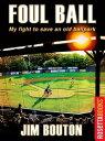 Foul Ball【電子書籍】[ Jim Bouton ]
