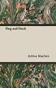 Dog and Duck【電子書籍】 Arthur Machen