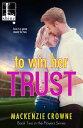 To Win Her Trust【電子書籍】[ Mackenzie Crowne ]