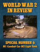 World War 2 In Review Special Number 6: M1 Combat Car and M2 Light Tank