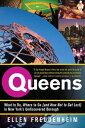西洋書籍 - QueensWhat to Do, Where to Go (and How Not to Get Lost) in New York's Undiscovered Borough【電子書籍】[ Ellen Freudenheim ]