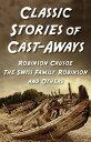 Classic Stories Of Cast-AwaysFive-book Bundle【電子書籍】[ Various Authors ]