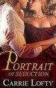 Portrait of Seduction【電子書籍】[ Carrie Lofty ]