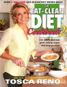 The Eat-Clean Diet Cookbook 2Over 150 brand new great-tasting recipes that keep you lean!【電子書籍】[ Tosca Reno ]