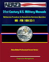 21st Century U.S. Military Manuals: Multiservice Procedures for Humanitarian Assistance Operations - HA - FM 100-23-1 (Value-Added Professional Format Series)【電子書籍】[ Progressive Management ]