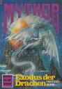 Mythor 157: Exodus der Drachen【電子書籍】[ Horst Hoffmann ]