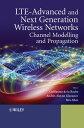 ショッピング LTE-Advanced and Next Generation Wireless NetworksChannel Modelling and Propagation【電子書籍】[ Guillaume de la Roche ]