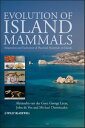 Evolution of Island MammalsAdaptation and Extinction of Placental Mammals on Islands【電子書籍】[ Alexandra van der Geer ]