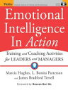 Emotional Intelligence In ActionTraining and Coaching Activities for Leaders and Managers【電子書籍】[ Marcia Hughes ]