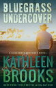 Bluegrass Undercover【電子書籍】[ Kathleen Brooks ]