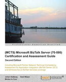 (MCTS) Microsoft BizTalk Server (70-595) Certification and Assessment Guide : Second Edition