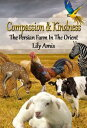 Compassion & Kindness, The Persian Farm In The Orient【電子書籍】[ Lily Amis ]