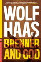 Brenner and God【電子書籍】[ Wolf Haas ]