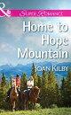 Home to Hope Mountain (Mills & Boon Superromance)【電子書籍】[ Joan Kilby ]