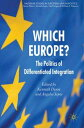 Which Europe?The Politics of Differentiated Integration【電子書籍】