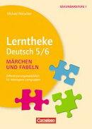 Lerntheke:Deutsch, Fabeln und M���rchen: 5/6