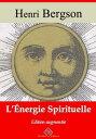 L'?nergie spirituelleNouvelle ?dition enrichie | Arvensa Editions【電子書籍】[ Henri Bergson ]