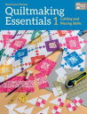 Quiltmaking Essentials ICutting and Piecing Skillsб┌┼┼╗╥╜ё└╥б█[ Donna Lynn Thomas ]