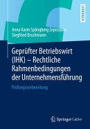 Gepr���fter Betriebswirt (IHK) - Rechtliche Rahmenbedingungen der Unternehmensf���hrung