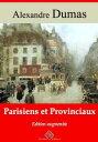 Parisiens et provinciauxNouvelle ?dition enrichie | Arvensa Editions【電子書籍】[ Alexandre Dumas ]
