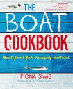 The Boat CookbookReal Food for Hungry Sailors【電子書籍】[ Fiona Sims ]