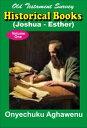 Old Testament Survey Historical Books (Joshua ? Esther) Volume One【電子書籍】[ Onyechuku Aghawenu Ph.D ]