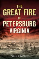 The Great Fire of Petersburg, Virginia
