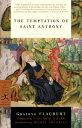 The Temptation of Saint Anthony【電子書籍】[ Gustave Flaubert ]