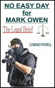 No Easy Day for Mark Owen: The Legal Brief【電子書籍】[ Conrad Powell ]