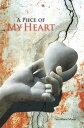 樂天商城 - A Piece of My Heart【電子書籍】[ Tina Marie Morin ]