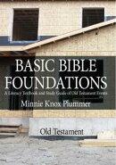 BASIC BIBLE FOUNDATIONS